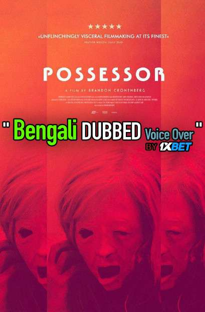 Possessor 2020 Bengali Dubbed [Unofficial] WEBRip 720p [Horror Film]