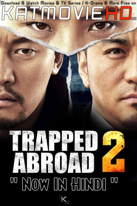 Trapped Abroad 2 (2016) WEB-DL Hindi Dubbed (ORG) 720p & 480p [Dual Audio] Eng-Sub x264