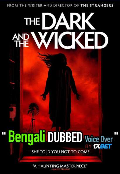 The Dark and the Wicked (2020) Bengali Dubbed (Voice Over) BluRay 720p [Full Movie] 1XBET