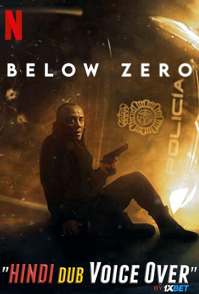 Below Zero (2021) WebRip 720p Dual Audio [Hindi (Voice Over) Dubbed + Spanish] [Full Movie]