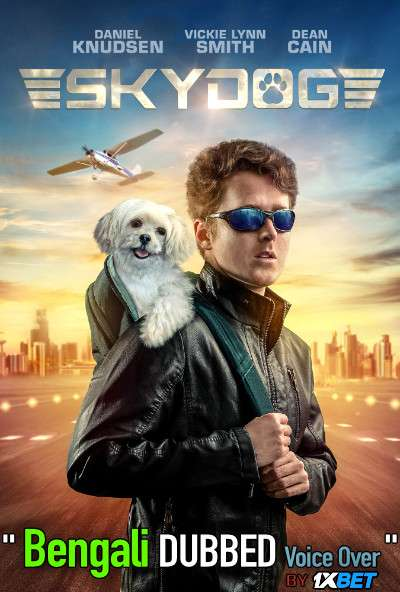Skydog (2020) Bengali Dubbed (Voice Over) WEBRip 720p [Full Movie] 1XBET