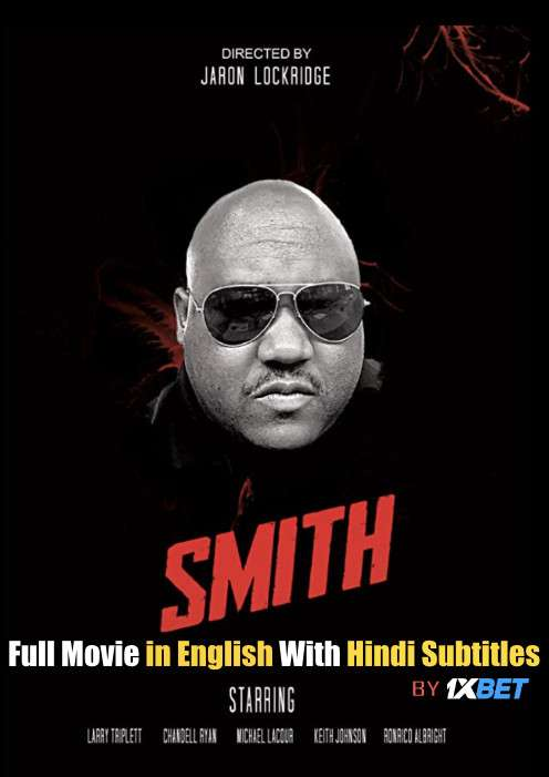 Smith (2020) Full Movie [In English] With Hindi Subtitles | WebRip 720p [1XBET]