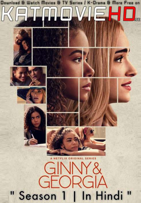 Ginny & Georgia (Season 1) Hindi (5.1 DD ORG) [Dual Audio] All Episodes | WEB-DL 720p & 480p [Netflix Series]