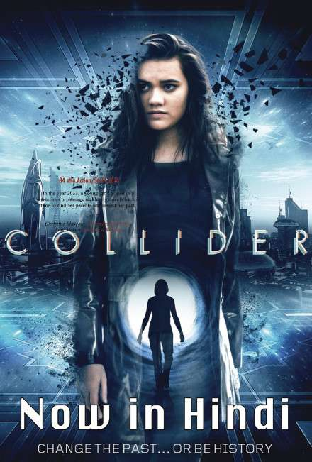 Collider (2018) Hindi Dubbed (ORG) [Dual Audio] WebRip 720p x264 (With Ads !)