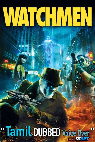 Watchmen Ultimate Cut (2009) Tamil Dubbed (Voice Over) & English [Dual Audio] BDRip 720p [1XBET]