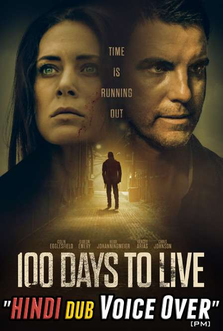 100 Days to Live (2019) Hindi (Voice Over) Dubbed + English [Dual Audio] WEBRip 720p [Full Movie]