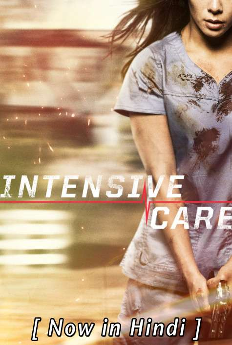 Intensive Care (2018) Hindi Dubbed (ORG) [Dual Audio] Web-DL 720p & 480p HD (With Ads !)