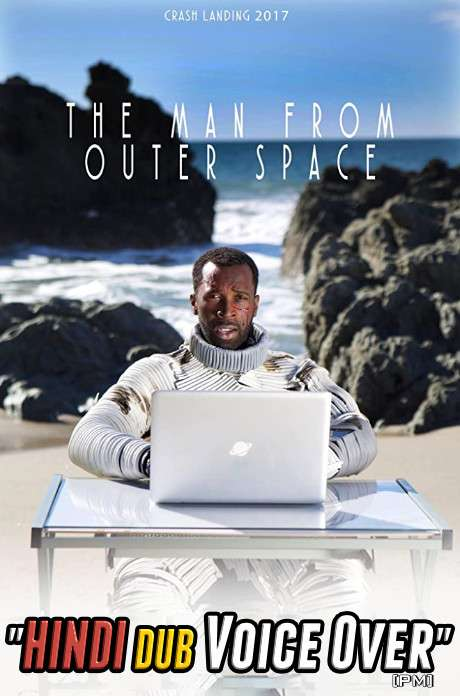 The Man from Outer Space (2017) Hindi (Voice Over) Dubbed + English [Dual Audio] WEBRip 720p [Full Movie]