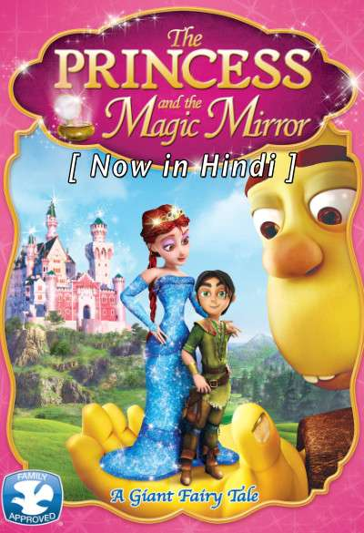 The Princess and the Magic Mirror (2014) Hindi Dubbed (ORG) [Dual Audio] BluRay 720p & 480p HD (With Ads !)