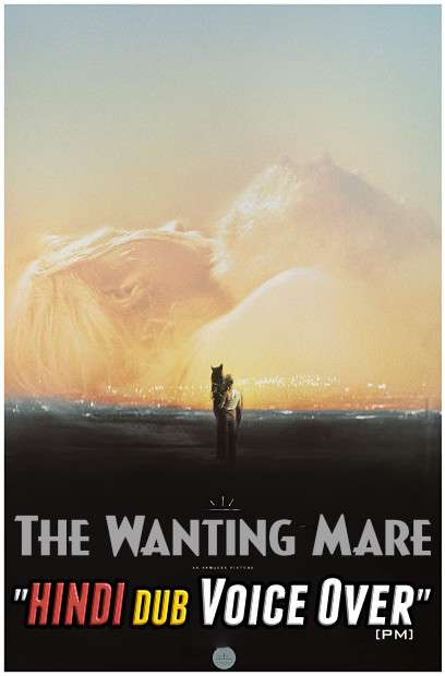 The Wanting Mare (2020) Hindi (Voice Over) Dubbed + English [Dual Audio] WEBRip 720p [Full Movie]