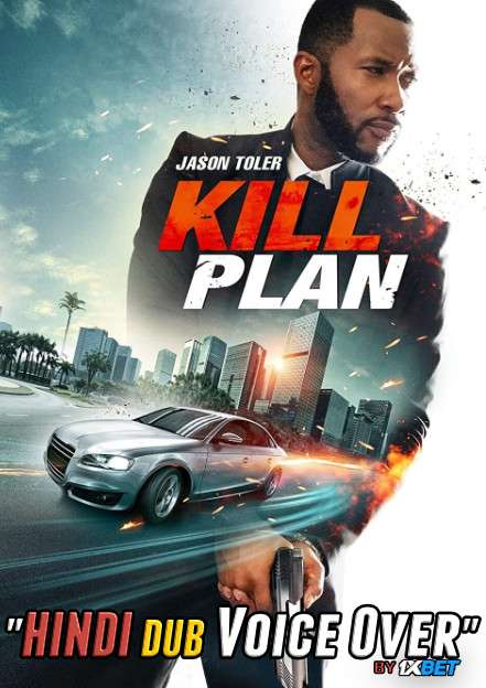 Kill Plan (2021) WebRip 720p Dual Audio [Hindi (Voice Over) Dubbed + English] [Full Movie]