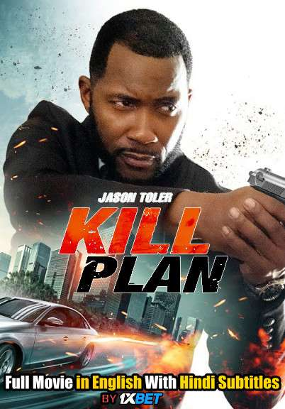 Kill Plan (2021) WebRip 720p Full Movie [In English] With Hindi Subtitles