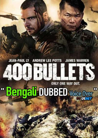 400 Bullets (2021) Bengali Dubbed (Voice Over) BluRay 720p [Full Movie] 1XBET
