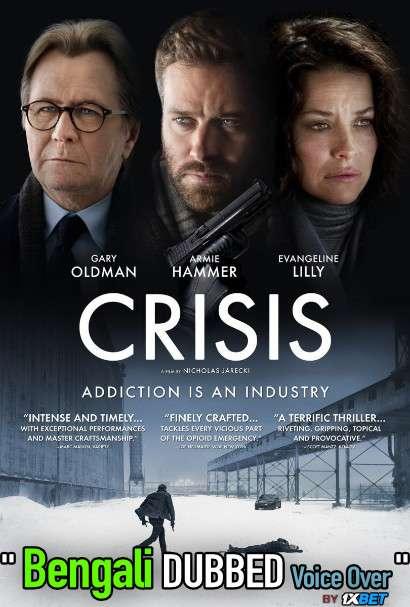 Crisis (2021) Bengali Dubbed (Voice Over) WEBRip 720p [Full Movie] 1XBET