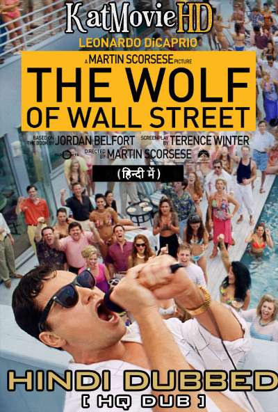 The Wolf of Wall Street (2013) Hindi (HQ Dubbed) [Dual Audio] BluRay 1080p / 720p / 480p HD [With Ads !]