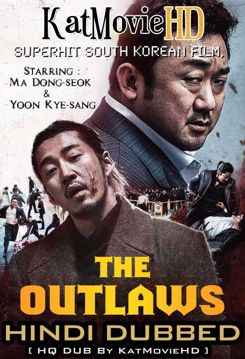 The Outlaws (2017) Hindi (HQ Dubbed) + Korean [Dual Audio] BluRay 1080p / 720p / 480p HD [With Ads !]
