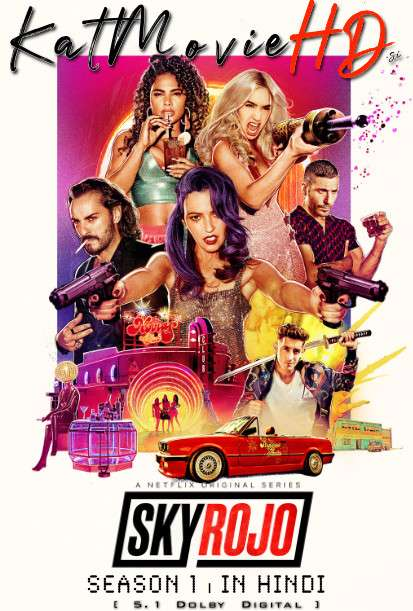 [18+] Sky Rojo (Season 1) Hindi (5.1 DD ORG) [Dual Audio] All Episodes | WEB-DL 720p & 480p HD [2021 Netflix Series]
