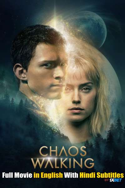 Chaos Walking (2021) CAMRip 720p Full Movie [In English] With Hindi Subtitles