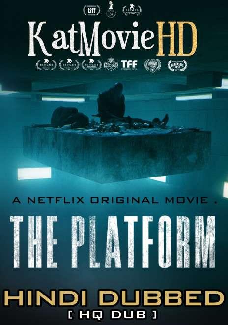 The Platform (2019) Hindi Dubbed [By KMHD] BluRay 1080p / 720p / 480p [HD]