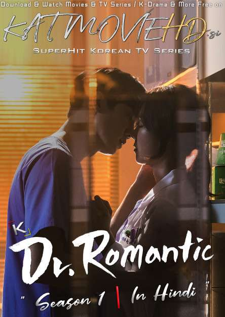Dr. Romantic (Season 1) Hindi Dubbed (ORG) WebRip 720p & 480p [S01 Episode 11-15 Added] (Korean Drama Series)