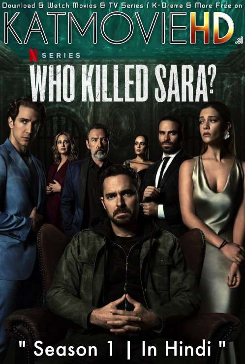 [18+] Who Killed Sara? (Season 1) Hindi (5.1 DD) [Dual Audio] All Episodes | WEB-DL 720p/ 480p | Netflix Series