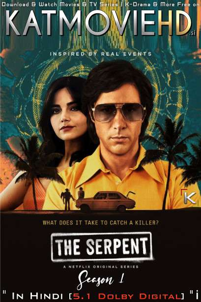The Serpent (Season 1) Hindi (ORG) [Dual Audio] All Episodes | WEB-DL 720p & 480p HD [2021 Netflix Series]