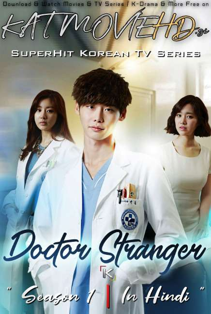 Doctor Stranger (Season 1) Hindi Dubbed (ORG) WebRip 720p & 480p [S01 Episode 6-15 Added] (Korean Drama Series)