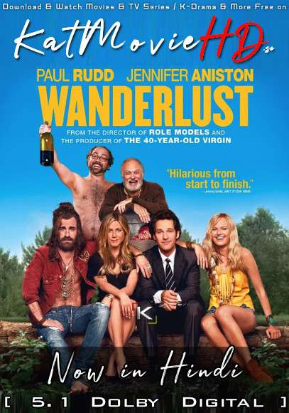 Wanderlust (2012) Hindi Dubbed (5.1 DD ORG) [Dual Audio] BluRay 1080p 720p 480p HD [Full Movie]