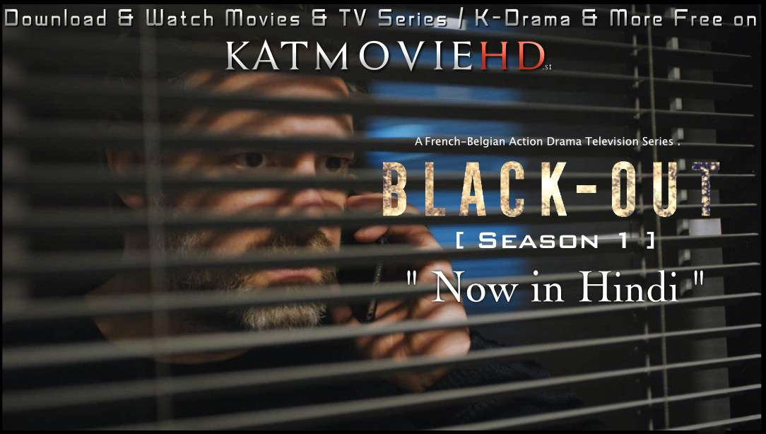 Blackout (S01) Complete [Hindi Dubbed] WEB-DL 1080p / 720p / 480p HD [ 2020 French TV Series]