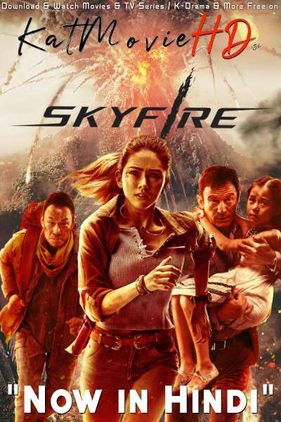 Skyfire (2019) [Dual Audio] [Hindi Dubbed (ORG) & Chinese] WEB-DL 1080p 720p 480p HD [Full Movie]