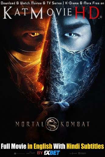 Download Mortal Kombat (2021) 720p CAM [In English] Full Movie With Hindi Subtitles FREE on 1XCinema.com & KatMovieHD.io