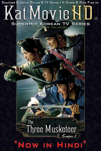The Three Musketeers (Season 1) Hindi Dubbed (ORG) [All Episodes] WebRip 720p & 480p HD (2014 K-Drama Series)