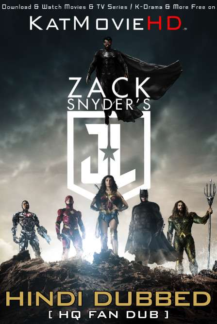 Zack Snyder's Justice League (2021)Hindi (HQ Fan Dub) [Dual Audio] Web-DL 1080p / 720p / 480p [With Ads !]