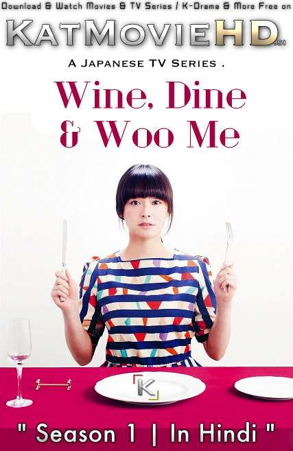 Wine, Dine and Woo Me (Season 1) Hindi Dubbed (ORG) [All Episodes] WebRip 720p & 480p HD (Japanese Drama Series)