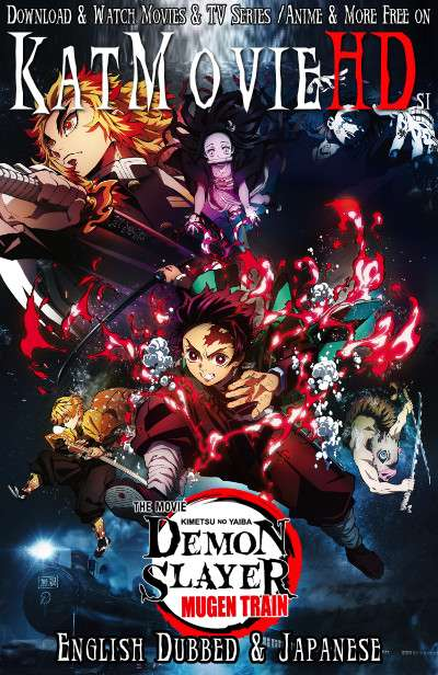 Download Demon Slayer the Movie: Mugen Train (2020) BluRay 720p & 480p Dual Audio [English Dub – Japanese] Demon Slayer the Movie: Mugen Train Full Movie On Katmoviehd.si