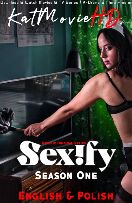 [18+] Sexify (Season 1) Complete [Dual Audio] (English Dubbed & Polish) WEB-DL 720p & 480p [2021 Netflix Series]