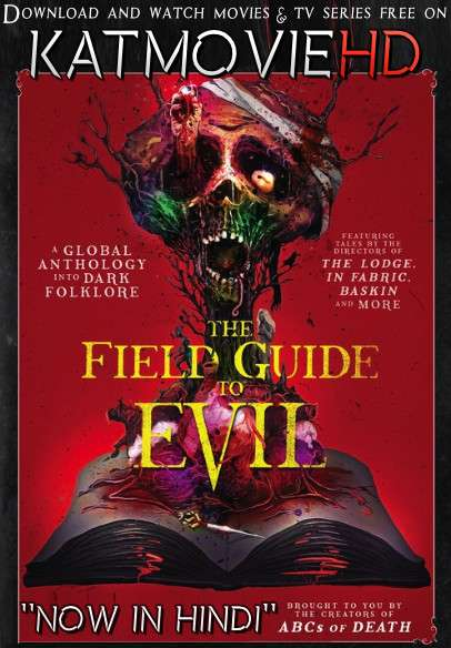 The Field Guide To Evil (2018) UNRATED [Dual Audio] [Hindi Dubbed (ORG) & English] BluRay 720p & 480p HD [Full Movie]