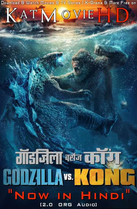 Godzilla vs. Kong (2021) Hindi Dubbed (2.0 ORG) [Dual Audio] WEB-DL 1080p 720p 480p x264 [HD]
