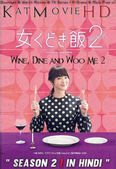 Wine, Dine and Woo Me (Season 2) Hindi Dubbed (ORG) [All Episodes] WebRip 720p & 480p HD (Japanese Drama Series)