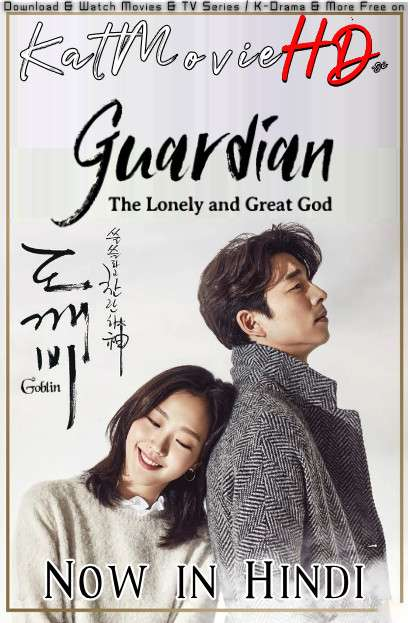 Guardian: The Lonely and Great God (Season 1) Hindi Dubbed (ORG) [Goblin S01 All Eps Added] WebRip 1080p 720p 480p [K-Drama]