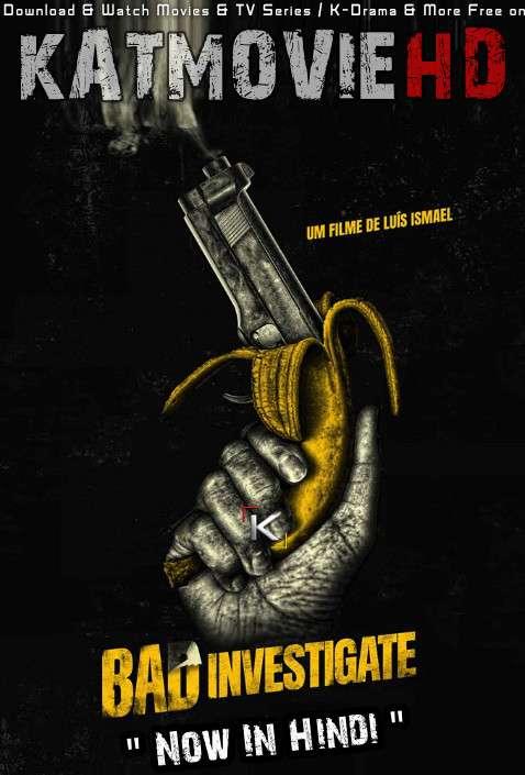Bad Investigate (2018) Hindi Dubbed [Dual Audio] WEB-DL 1080p 720p 480p HD [Full Movie]