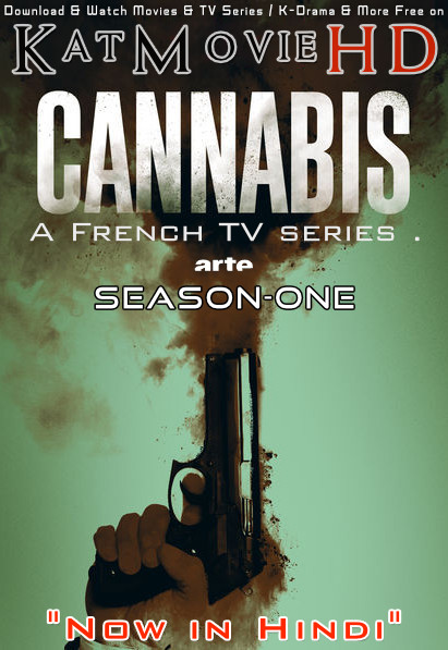 Cannabis (Season 1) Complete [Hindi Dubbed] WEB-DL 1080p 720p & 480p HD [ 2016 French TV Series]