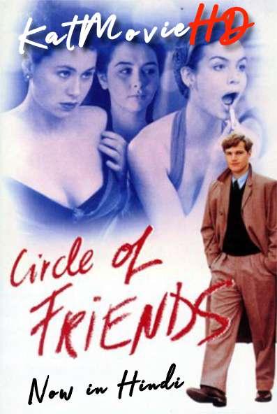 Circle of Friends (1995) Hindi Dubbed (ORG) [Dual Audio] BRRIP 1080p 720p 480p HD [Full Movie]