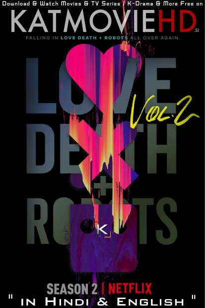 Love, Death & Robots (Season 2) Hindi (5.1 DD) [Dual Audio] All Episodes | WEB-DL 1080p / 720p / 480p [x264 & HEVC 10bit] 2021 Netflix Series