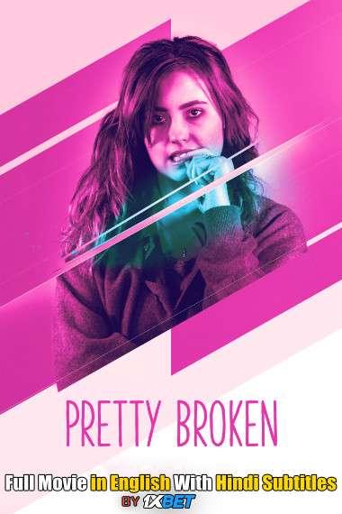 Download Pretty Broken (2018) WebRip 720p Full Movie [In English] With Hindi Subtitles FREE on 1XCinema.com & KatMovieHD.io