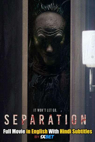 Separation (2021) CAMRip 720p Full Movie [In English] With Hindi Subtitles