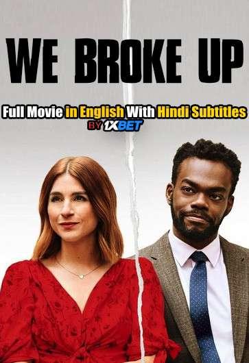 Download We Broke Up (2021) WebRip 720p Full Movie [In English] With Hindi Subtitles FREE on 1XCinema.com & KatMovieHD.io