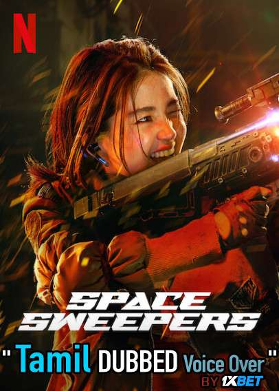 Space Sweepers (2021) Tamil Dubbed (Voice Over) & English [Dual Audio] WebRip 720p [1XBET]
