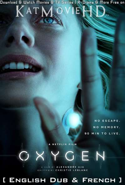 Oxygen (2021) [Dual Audio] [English Dubbed & French] WEB-DL 1080p 720p 480p HD [NF]