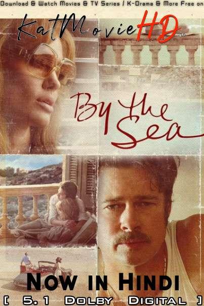 By the Sea (2015) Hindi Dubbed (5.1 DD) [Dual Audio] BluRay 1080p 720p 480p HD [Full Movie]